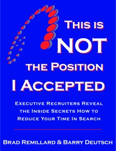 This is NOT the Position I Accepted - The Definitive Guide to conducting an effective job search by Barry Deutsch and Brad Remillard